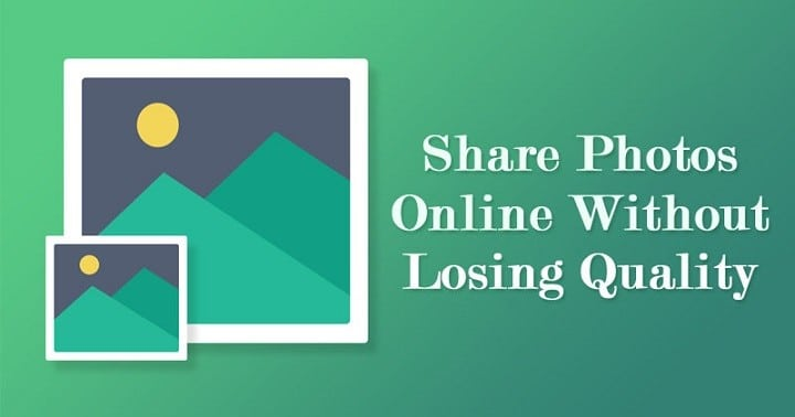 How to Share Photos Online Without Losing Quality