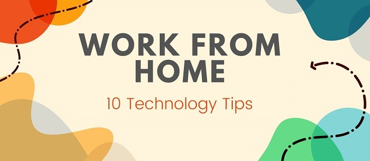 10 Technology Tips To Improve Work From Home