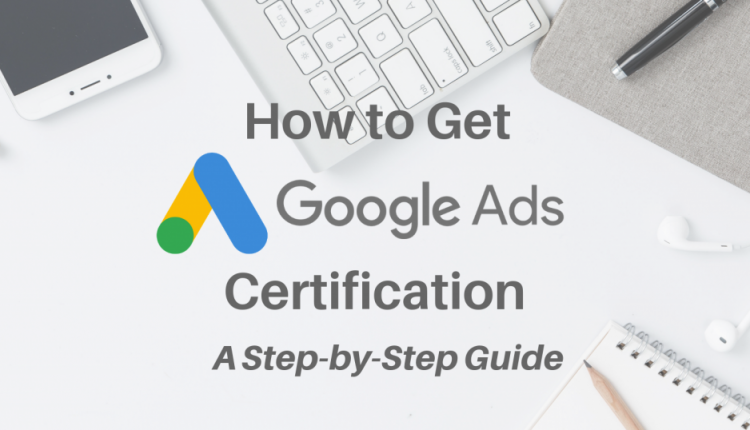 How to Get Your Google Ads Certification