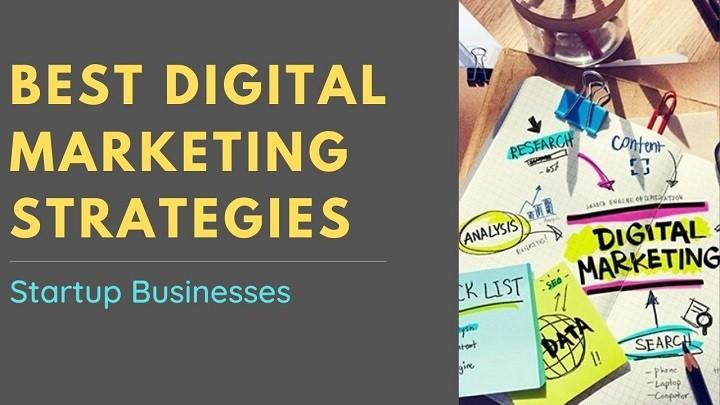 Best Digital Marketing Strategies for Startup Businesses