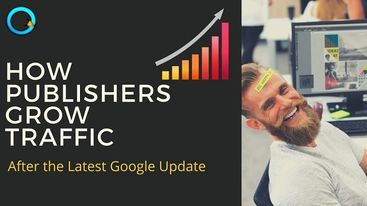 How Publishers Grow Traffic After the Latest Google Update?