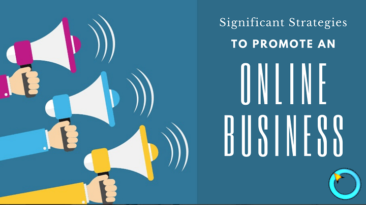 Significant Strategies to Promote an Online Business