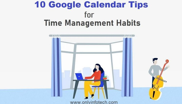 10 Google Calendar Tips For Time Management Habits