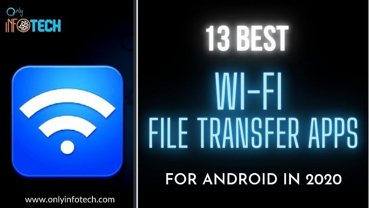 13 Best Wi-Fi File Transfer Apps For Android in 2020