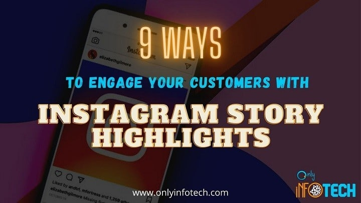 9 Ways to Engage Your Customers With Instagram Story Highlights