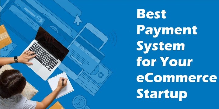 Best Online Payment System for Your eCommerce Startup