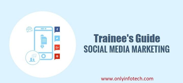 A Trainee's Guide To Social Media Marketing