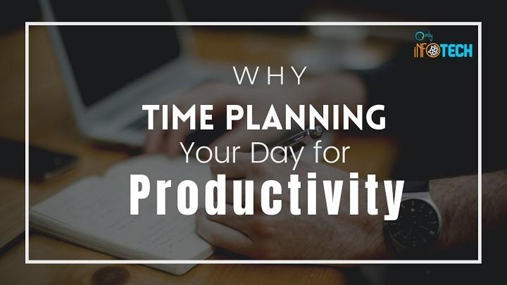 Why Time Planning Your Day for Productivity