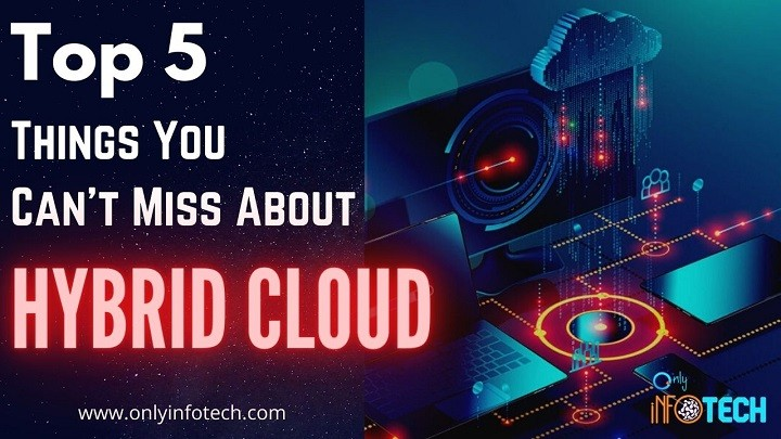 Top 5 Things You Can't Miss About Hybrid Cloud