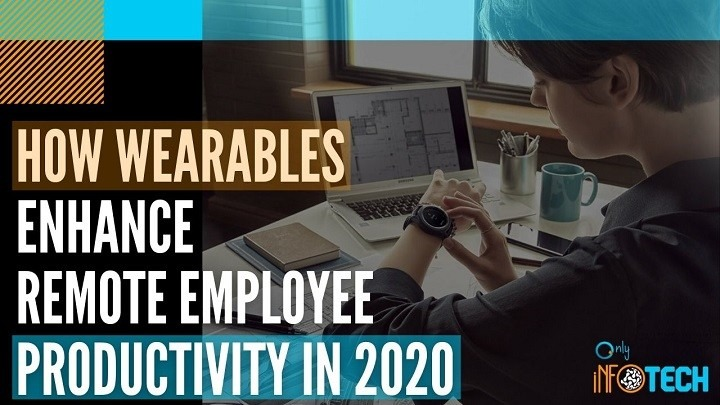 How Wearables Enhance Remote Employee Productivity in 2020