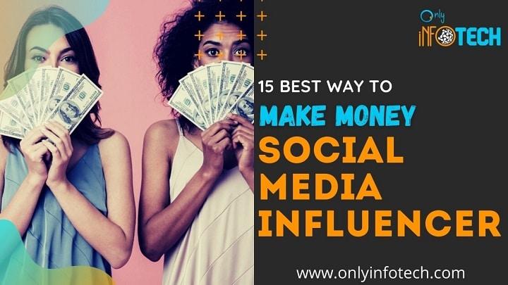 15 Best Ways to Make Money as a Social Media Influencer