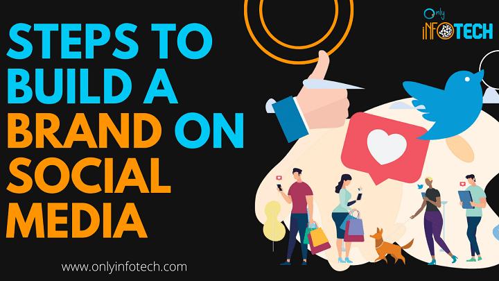 Steps to Build A Brand On Social Media