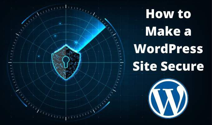 How to Make a WordPress Site Secure