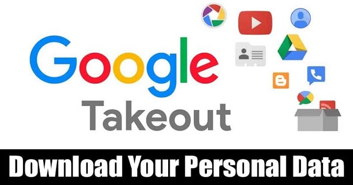 Download All Your Google Account Data With Google Takeout