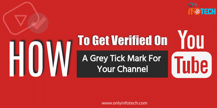 How To Get Verified On YouTube: Grey Tick Mark For Your Channel