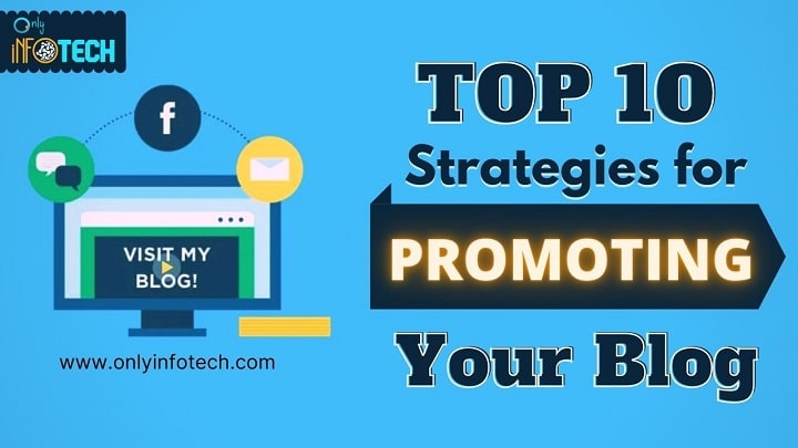 Top 10 Strategies For Promoting Your Blog