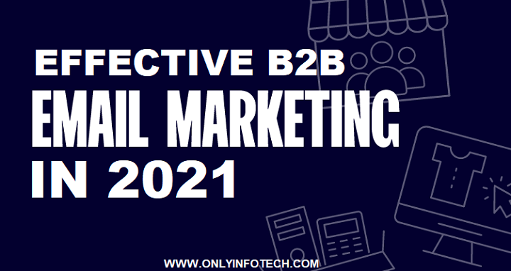 Effective B2B Email Marketing Tips in 2021
