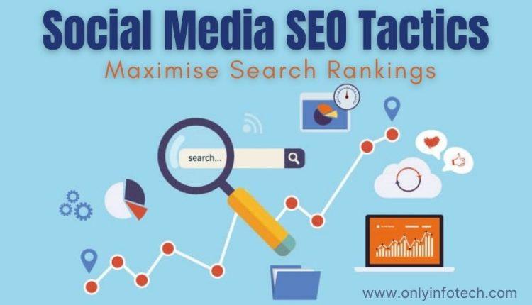 3 Social Media SEO Tactics to Maximise Search Rankings