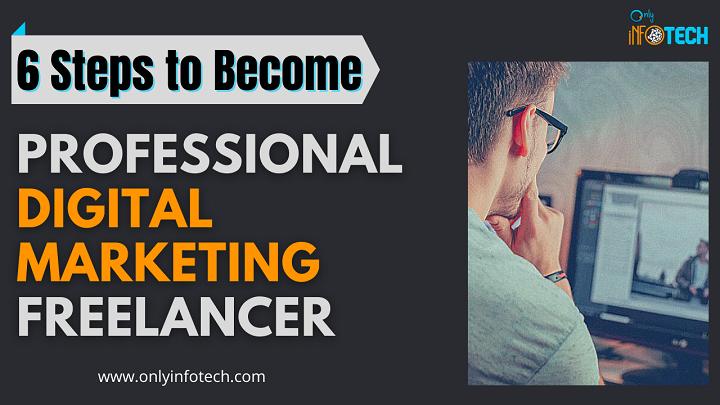 6 Steps to Become Professional Digital Marketing Freelancer