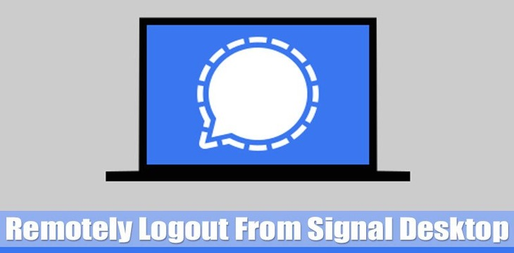 How to Remotely Logout From Signal Desktop App in Windows 10
