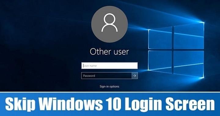 How to Skip Login Screen on Windows 10 PC
