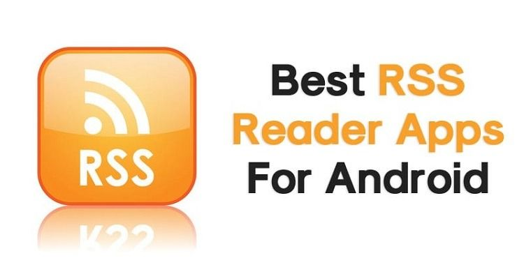 10 Best RSS Reader Apps For Android in 2021