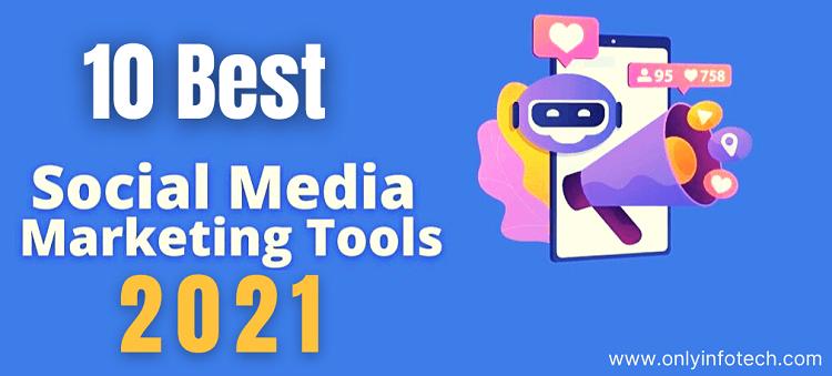 10 Best Social Media Marketing Tools in 2021